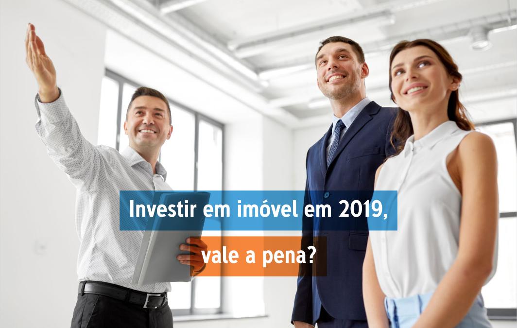 Investir em imóvel em 2019, vale a pena?