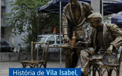 História de Vila Isabel, o bairro inspirado em Paris